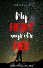 My Heart Says It's Her (GirlxGirl) by klardeeSecond