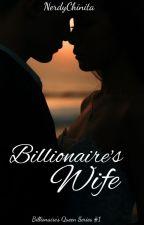 Billionaire's Wife by NerdyChinita