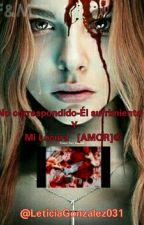 No Correspondido-El Sufrimiento Y Mi Locura    [Amor]© by LeticiaGonzalez031