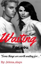 Waiting for you (Jelena Story) by Jelena_slays