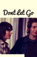 Don't let go by im_not_okey