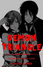 (COMPLETED) Demon Triangle - Ciel X Reader X Sebastian by Glossy_Gamer