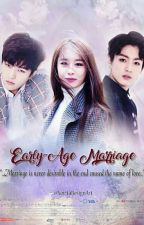 Early~ Age Marriage [Hiatus + Edit] by PinkLovely15