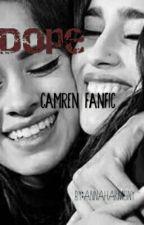 Dope // Fanfic Camren by HarmonizerForever5h