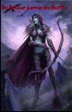 De Retour parmi les Morts- World Of Warcraft- by slh2004