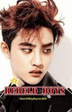 #2 Rebeld Boys | KaiSoo/SooKai by HeirOfSlytherin394