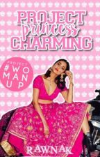 Princess Charming ✿ | Short Story #ProjectWomanUp by Raoooonak