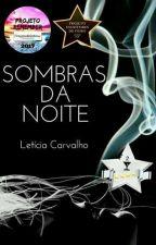 Sombras da Noite by LehCarvalho7