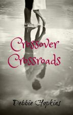 Crossover Crossroads (The Kell and Maille Story) by DebbieHopkins