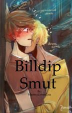 Billdip Smut~ by TrashInJeans