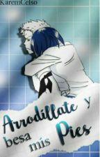 Arrodíllate y besa mis pies. (One Piece. Zoro y tú) by KaremCelso