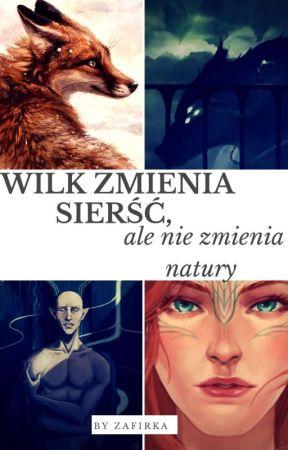 Wilk zmienia sierść, ale nie zmienia natury. by Zafirka