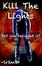 Kill The Lights [Depravity Falls] ||Segunda Temporada|| by -SrXmX-