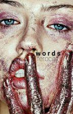 words by ferocity-