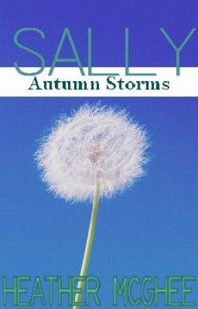 Sally: Autumn Storms (F&L Story #4) by hmmcghee