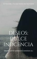 Sweet Innocence (Deseos)  by ShadowOfYourLove