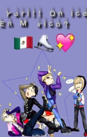 Yuri!!On ice en México? by CitlaliRosasLeyva