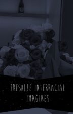 freshlee interracial imagines (on hold) by -sextingswazz