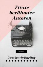 Zitate berühmter Autoren by YouAreMyDarling