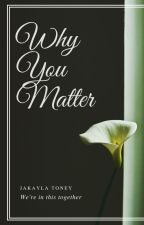 Why You Matter by Ms_Horrendous