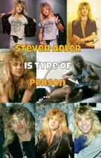 Steven Adler is the Type of Person... by Patriciagra05