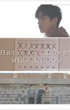 Hate or Love ? Who knows - Baekyeol & HunHan Ff by flying_bacon