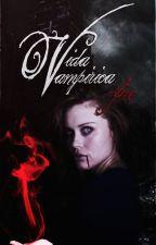 Vida Vampírica - Fire | EDITANDO by DalLovesAllXx