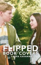 Flipped | Book Covers by LauraKavannah