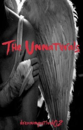 The Unnaturals by dreamingoutloud02
