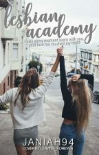 Lesbian Academy  by Janiah94