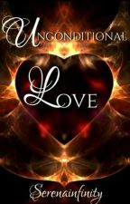 UNCONDITIONAL LOVE  by Serenainfinity