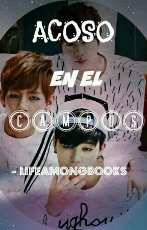 Acoso en el campus (V, Jin, Jimin y tu) BTS by lifeamongbooks