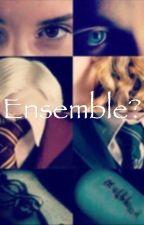Ensemble?_dramione_ by --LittleSun--