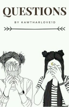 Questions  by KawtharLove1D