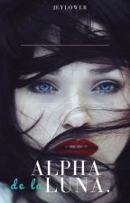 Alpha de la Luna. by JeyLower