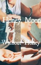 Honeymoon Without Honey by JESI_86