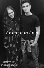 Frenemies. | gastina by sobermistake