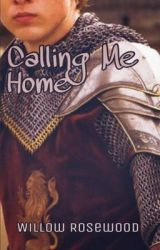 Calling Me Home [BOOK 2] by WillowRosewood_