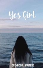 Yes Girl by OpenBook_Writers