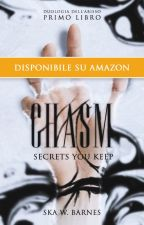 Chasm - Secrets you keep [#Wattys2017] by Skadegladje