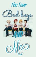 The Four Bad Boys And Me *(Tagalog)* by SheryelTheFanGirl