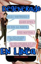 Degenerado En Linea -en Ediccion- by DallasxRuggarol