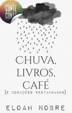 Chuva, Livros, Café [E Corações Restaurados] by _LittleMermaid
