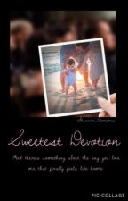 Sweetest Devotion (Slow Updates) by Shannon_Demetria