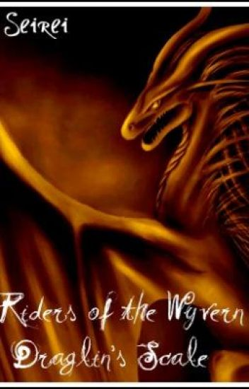 Riders Of The Wyvern: The Draglin's Scale
