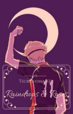 Raindrops & Roses || 3rd Year!Tsukishima Kei x Reader by Hellite