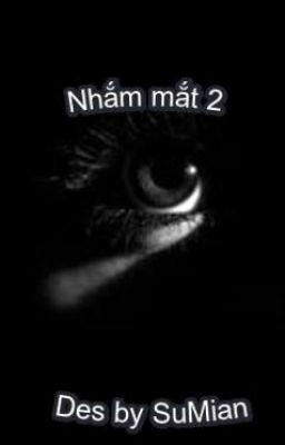Nhắm mắt 2: Bóng tối - Đinh Mặc
