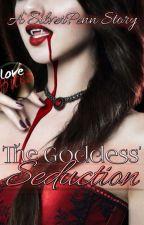 The Goddess' Seduction by SilverPenn
