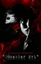 """Karanlığın Prensleri """"Günahlar Evi"""" by GathrieL"""