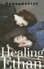 Healing Ethan #THESHINEAWARDSROMANCE by Oumayma9193